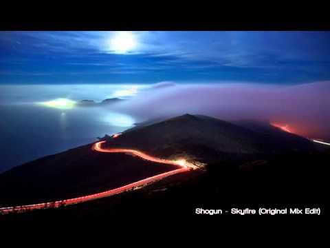 Shogun - Skyfire (Original Mix Edit)