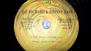 DJ RICHARD&JOHNNY BASS - The Sound Of Ooo...A
