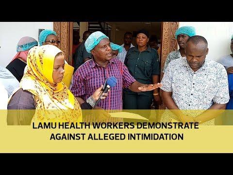 Lamu health workers demonstrate against alleged intimidation