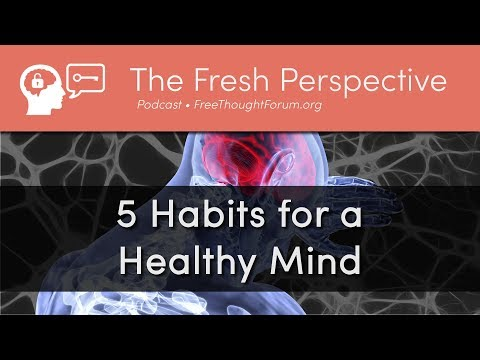 Healthy Habits (Part 3) for the Mind • Improve Cognition, Brain Function, Memory, and Mental Health
