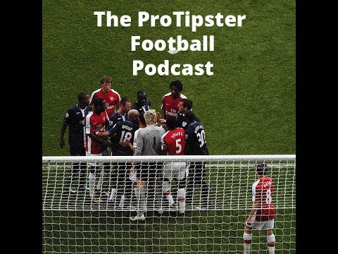 Fa Cup Betting Tips, La Liga & Serie A Betting, The ProTipster Football  Podcast, 25 January 2018