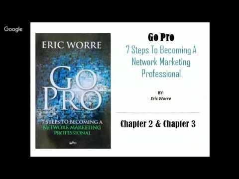 Go Pro: 7 Steps to Becoming a Network Marketing Professional - Chapter 2 and 3