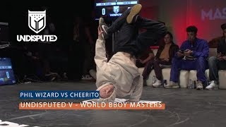 Phil Wizard vs Cheerito | Półfinał  UNDISPUTED V B Boy Masters