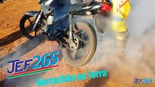 JEF265 | Burnouts de YBR 125 na terra. Borrachão comendo solto