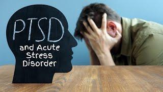 PTSD and Acute Stress Disorder (ASD)