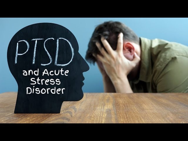 PTSD and Acute Stress Disorder (ASD)