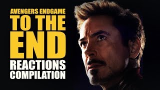 Avengers Endgame TO THE END Reactions Compilation