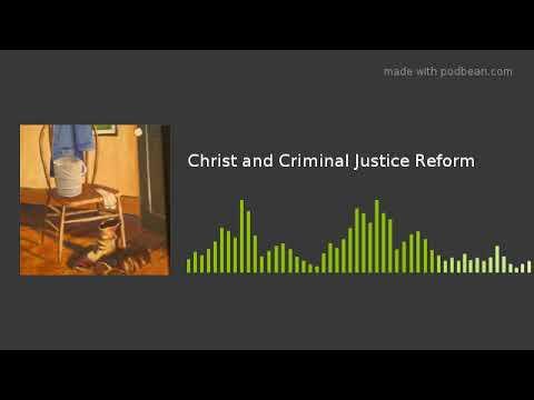 Christ and Criminal Justice Reform