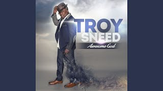 Watch Troy Sneed You Are Awesome awesome God video