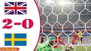 🔴 kết quả ANH vs THỤY ĐIỂN (2-0) tứ kết world cup 2018   Tổng hợp trận đấu