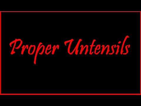 PROPER UTENSILS - HITTIN GEORGY PORGY