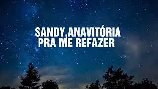 Baixar Sandy,ANAVITÓRIA - Pra Me Refazer(lyrics)
