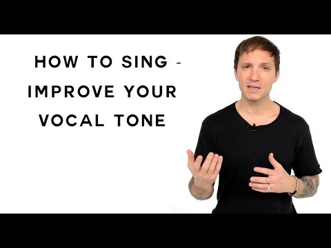 How To Sing – Improve Your Vocal Tone
