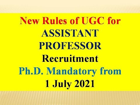 Ph.D. is Mandatory for Assistant Professor: NEW Rules of UGC: Recruitment of Assistant Professors