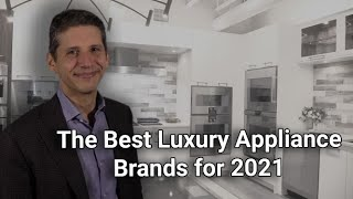 The Best Luxury Appliance Brands for 2021