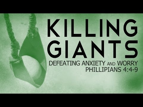 Killing Giants - Defeating Anxiety and Worry