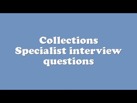 collections specialist interview questions youtube