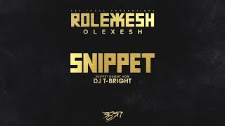 Olexesh - ROLEXESH SNIPPET (gemixt von DJ T-Bright) [Official Video]