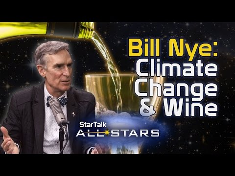 Bill Nye: Climate Change & Wine