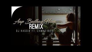 Aap Baithay Hain | Remix | DJ Hasiib | OST Dhaani | Zamad Baig | Rishabh Tiwari