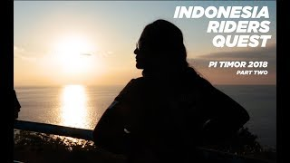 VLOG #35 DAY TWO - INDONESIA RIDERS QUEST PI TIMOR 2018