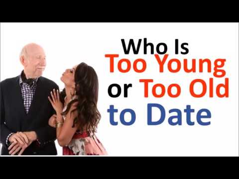 Who Is Too Young or Too Old to Date?