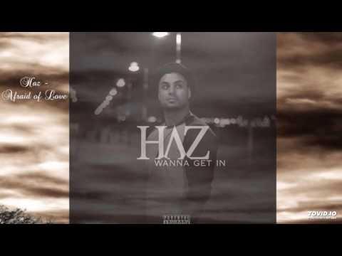 Haz - Afraid of love