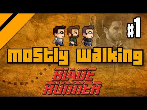Mostly Walking - Blade Runner (1997) P1