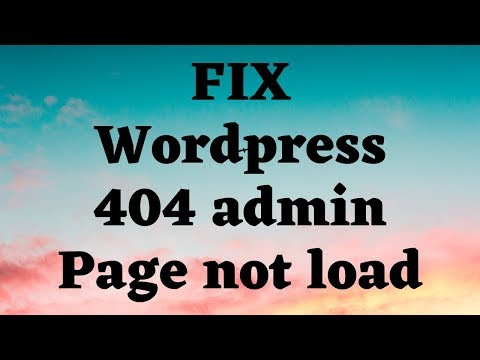 How To Fix It Wordpress 404 Not Found  Cannot Login Admin Page