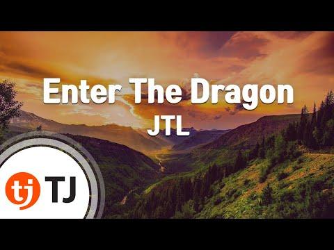 [TJ노래방] Enter The Dragon - JTL / TJ Karaoke