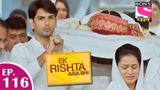 Ek Rishta Aisa Bhi - एक रिश्ता ऐसा भी - Episode 116 - 21st January 2015