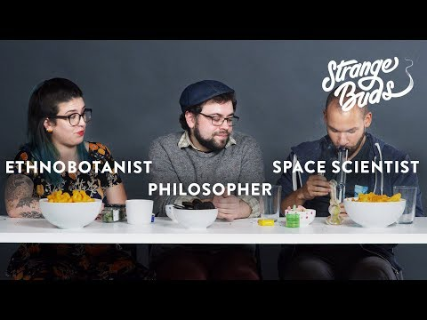 An Ethnobotanist, Philosopher and Space Scientist Smoke Weed Together - Strange Buds
