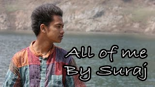 All of me - John Legend (Cover Song) By Suraj Rimal || SPN