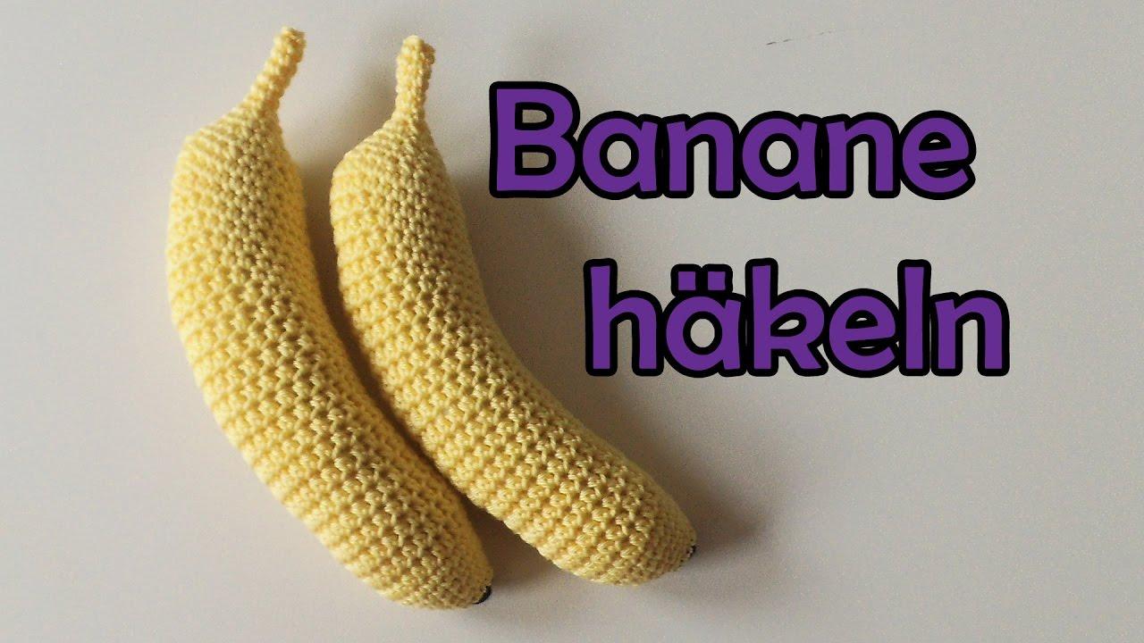 Banane häkeln - Romy Fischer Häkelanleitung - YouTube