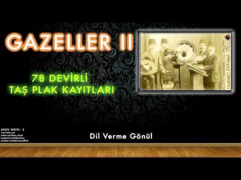 Hafız Osman - Dil Verme Gönül  [ 78 Devirli Taş Plak Kayıtları © 1997 Kalan Müzik ]