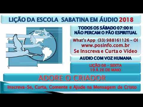 SEXTA 25/05/2018, LIÇÃO 08, ADORE O CRIADOR, ESC. SAB., 2018, EM ÁUDIO, VOZ HUMANA