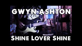 Gwyn Ashton - Shine Lover Shine (official video)