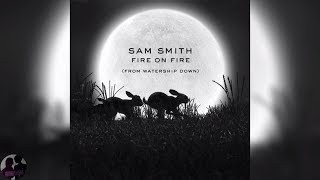 Sam Smith - Fire On Fire From Watership Down