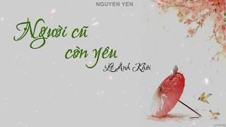 Người cũ còn yêu ( #NCCY ) - Lê Anh Khôi     Lyrics Video 🎵