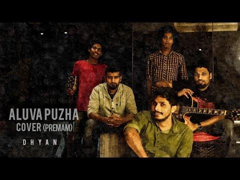 ALUVA PUZHA (Premam) COVER - DHYAN |HD|