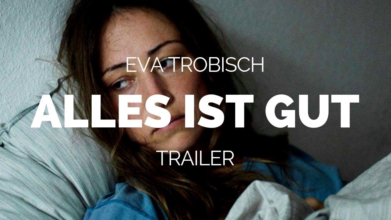 ALLES IST GUT - Eva Trobisch Film Trailer (2018)