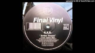 S.A.S~Amber Groove [Toxic Hijack Mix]