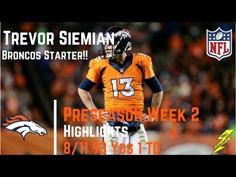 Trevor Siemian Week 2 Preseason Highlights Broncos Starter! | 8/19/2017