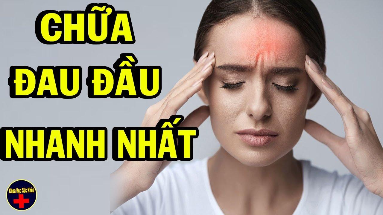6 Cách Chữa Nhức Đầu Nhanh Nhất Tại Nhà Hết Ngay Sau 1 Phút (Headache)