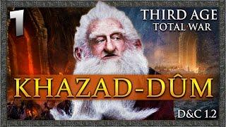 THE QUEST FOR MORIA! Third Age Total War: Divide & Conquer - Khazad-dûm Campaign #1