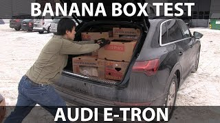 Audi e-tron banana box test