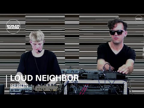 Loud Neighbor Boiler Room Berlin Live Set