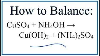 How to Balance CuSO4 + NH4OH = Cu(OH)2 + (NH4)2SO4