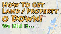 Buy Land  Property For No Money Down