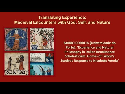 M. Correia (Porto): 'Experience and Natural Philosophy in Italian Renaissance Scholasticism'
